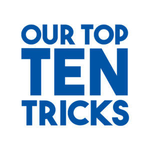 Our Top Ten Tricks